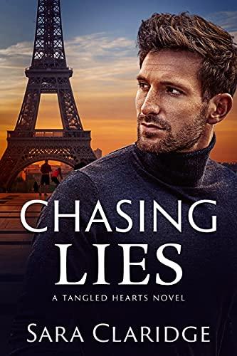 Chasing Lies: A steamy romantic suspense (Tangled Hearts Book 3) Sara Claridge