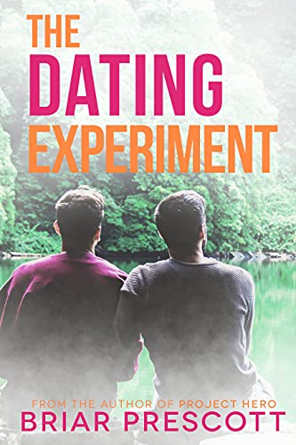 The Dating Experiment (Better With You Book 2) Briar Prescott