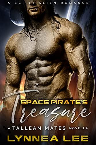 Space Pirate's Treasure: A Sci Fi Alien Romance (Tallean Mercenaries) Lynnea Lee