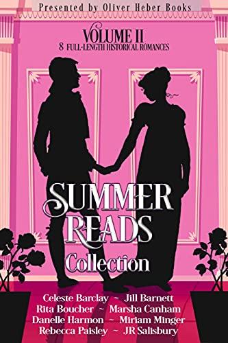 Summer Reads Collection: Volume 2 (Presented by Oliver Heber Books) Celeste Barclay , Jill Barnett, et al.