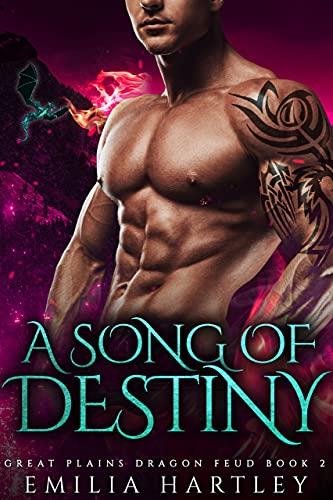 A Song of Destiny (Great Plains Dragon Feud Book 2) Emilia Hartley