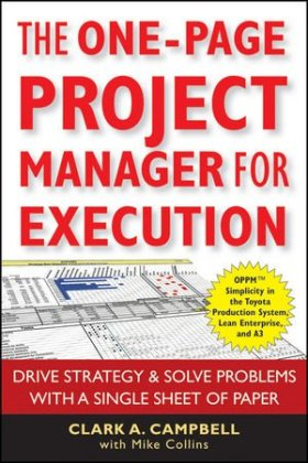 The One-Page Project Manager for Execution: Drive Strategy & Solve Problems with a Single Sheet of Paper