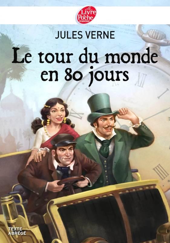 Livre Le tour du monde en 80 jours  Texte Abrg Jules Verne Jrmie Fleury Le Livre de