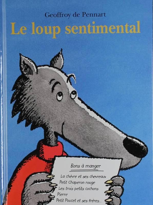 Livre Le loup sentimental Geoffroy de Pennart Kalidoscope Kaleidoscope 9782877672368