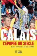 Calais, L'épopée du siècle