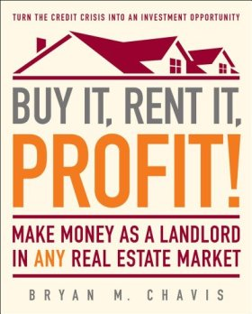 Buy It, Rent It, Profit!: Make Money as a Landlord in ANY Real Estate Market (English Edition)