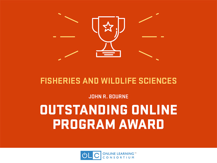 A graphic with a trophy icon above the words fisheries and wildlife sciences, John R. Bourne Outstanding Online Program Award, set above the Online Learning Consortium's logo
