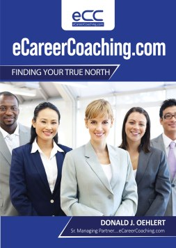 "This is the cover of the introspection document available from eCareerCoaching.com, called ""Finding Your True North."" In it are 36 questions to see where you fit in today's world of work. With this instrument, you can figure out your personality traits to see if they are some of those 7 valued by employers today."
