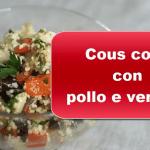 Cous cous con pollo e verdure.