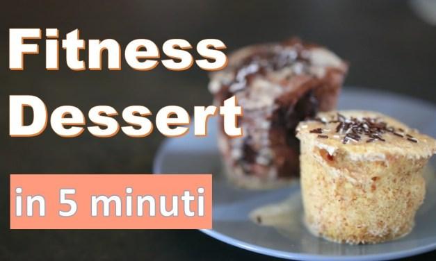 Fitness Dessert in 5 minuti. Senza olio, zucchero e farina