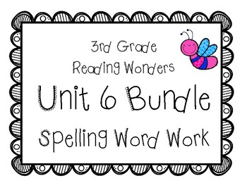 3rd Grade McGraw Hill Wonders Spelling Unit 6 Word Work