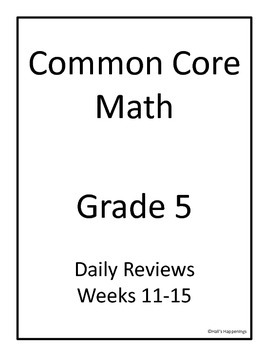 5th Grade Common Core Math Daily Review Weeks 11-15 by