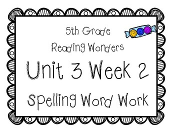 5th Grade Wonders Spelling Unit 3 Week 2 by Mackenzie