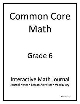 6th Grade Common Core Interactive Math Journal by Jennifer