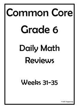 6th Grade Common Core Math Daily Review Weeks 31-35 by