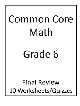 6th Grade Common Core Math Final Review Worksheets by