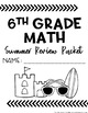 6th Grade Math Summer Packet by To the Square Inch- Kate