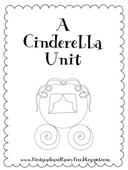 A Cinderella Fairy Tale Unit by First Grade and Fancy Free