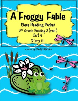 A Froggy Fable Close Reading 2nd Grade Reading Street Unit