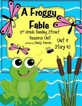 A Froggy Fable Reading Street 2nd Grade Unit 4 Story 1 By