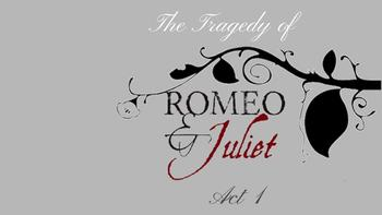 The Tragedy of Romeo and Juliet: Act Preview/Review by