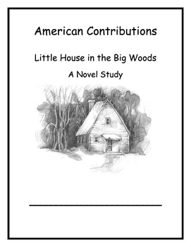American Contributions Weeks 4 & 5 Little House in the Big