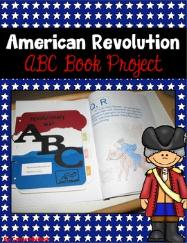 American Revolution Abc Book Project By Carrie Whitlock Tpt