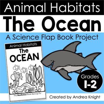 Animal Habitats: The Ocean {A Flap Book Project for Grades