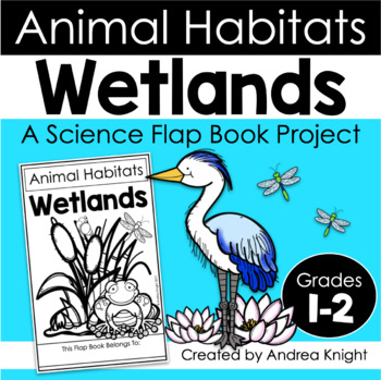 Animal Habitats: Wetlands {A Flap Book Project for Grades 1-3}