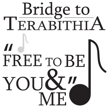 THE BRIDGE TO TERABITHIA Free to Be You and Me Analysis by