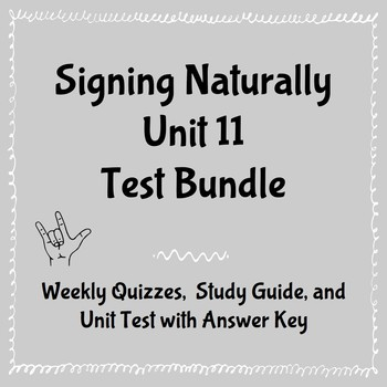 BUNDLE: Signing Naturally Unit 11 Quizzes, Study Guide