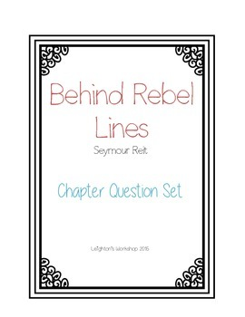 Behind Rebel Lines Chapter Question Set by Leighton's