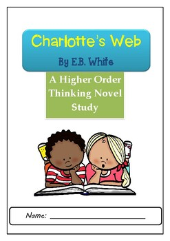 Charlotte's Web Higher Order Thinking Novel Study