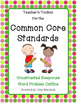 Common Core Tools Constructed Response Word Problem Outline by Amy Murdock