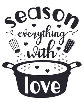 Cooking Fun Poster- Season Everything with Love by Debbie