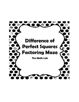 Difference of Perfect Squares Factoring Maze by The Math