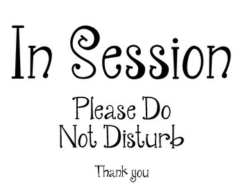Do Not Disturb Session Signs by Creative Clinical Social