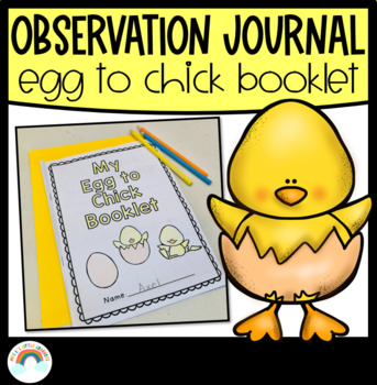Egg to Chick Booklet : Chick Hatching Observation Journal