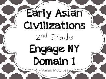 Engage NY Early Asian Civilization Domain 2 by Sarah