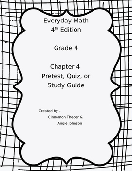 Everyday Math 4 Grade 4 Ch 4 Pretest, Quiz, or Study Guide