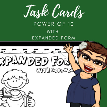Expanded Form (Exponent form) Power of 10 Task Cards by