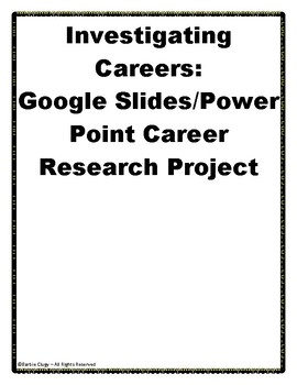 Investigating Careers: Google Slides or Power Point