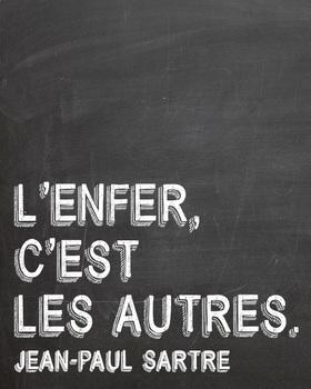 L'enfer C'est Les Autres Sartre : l'enfer, c'est, autres, sartre, French, Quote, Poster, Jean-Paul, Sartre, Frenchified