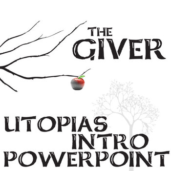 THE GIVER Introduction to Utopias PowerPoint by Created