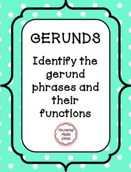 Gerund Phrases And Their Functions A Common Core Verbals