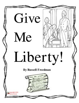 Give Me Liberty! by Russell Freedman Imagine It Grade 5 by