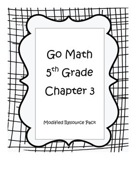 Go Math 5th Grade, Chapter 3 Modified Resource Bundle by