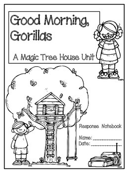 Good Morning, Gorilla: A Magic Tree House Unit (24 Pages