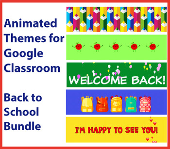 Animated Google Classroom Headers (Back to School Pack) for Distance Learning