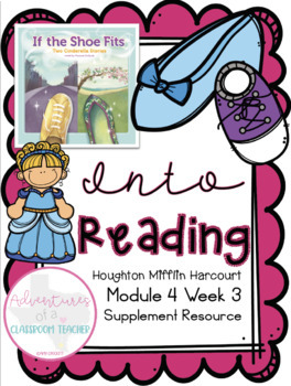 HMH Into Reading (Houghton Mifflin)- Module 4 Week 3